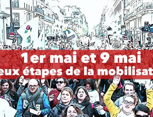 Tous mobilisé.e.s le 1er et le 9 mai pour ne rien lâcher!